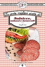 Le cento migliori ricette di salsicce, salumi e insaccati (eNewton Zeroquarantanove) (Italian Edition)