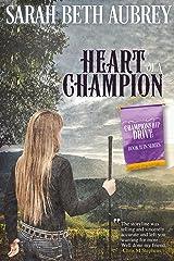 Heart of a Champion: A Championship Drive Novel Kindle Edition
