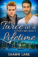 Twice in a Lifetime (Sutter's Bay Book 2)