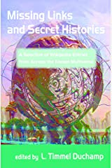 Missing Links and Secret Histories: A Selection of Wikipedia Entries from Across the Known Multiverse Kindle Edition