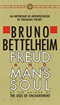 Freud and Man's Soul: An Important Re-Interpretation of Freudian Theory