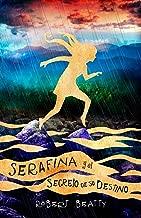Serafina y el secreto de su destino/ Serafina and the Splintered Heart (Spanish Edition)