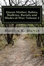 Queen Mother: Babies, Bodkins, Burials and Blades of War: Volume 2