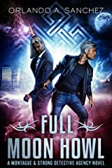 Full Moon Howl: A Montague & Strong Detective Novel (Montague & Strong Case Files Book 2) Kindle Edition