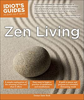 Zen Living: A Simple Explanation of the Meaning of Zen and W