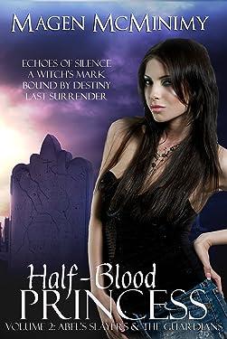 Half-Blood Princess: Abel's Slayers & The Guardians (Half Blood Princess Box-Set Book 2)