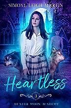 Heartless: A Paranormal Shifter Romance (Hunter Moon Academy Book 3)