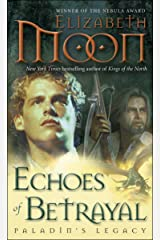Echoes of Betrayal: Paladin's Legacy (Legend of Paksenarrion Book 3) Kindle Edition
