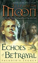 Echoes of Betrayal: Paladin's Legacy (Legend of Paksenarrion Book 3)
