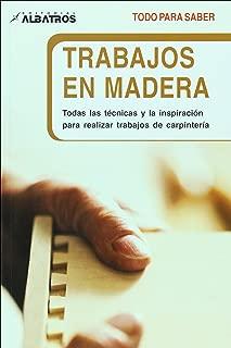 Trabajos en madera (Todo Para Saber/ All to Know) (Spanish Edition)