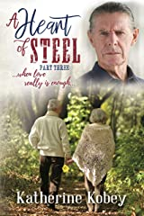 A Heart of Steel: ...when love really is enough Kindle Edition