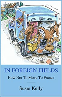 In Foreign Fields: How Not To Move To France