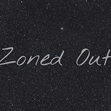 Zoned Out [Explicit]