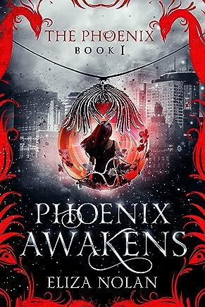 Phoenix Awakens (The Phoenix Book 1) (English Edition)