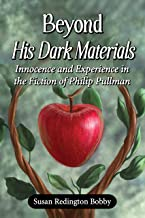 Sponsored Ad - Beyond His Dark Materials: Innocence and Experience in the Fiction of Philip Pullman