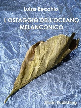 Lostaggio delloceano melanconico: Analisi e interpretazione del sentimento melanconico nell'uomo contemporaneo