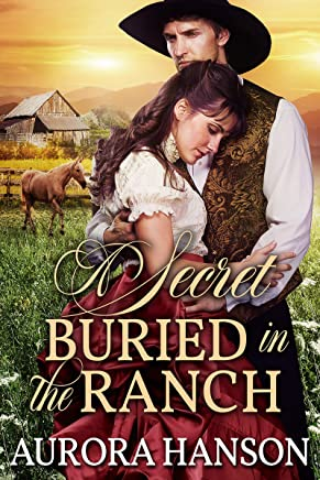 A Secret Buried in the Ranch: A Historical Western Romance Book (English Edition)