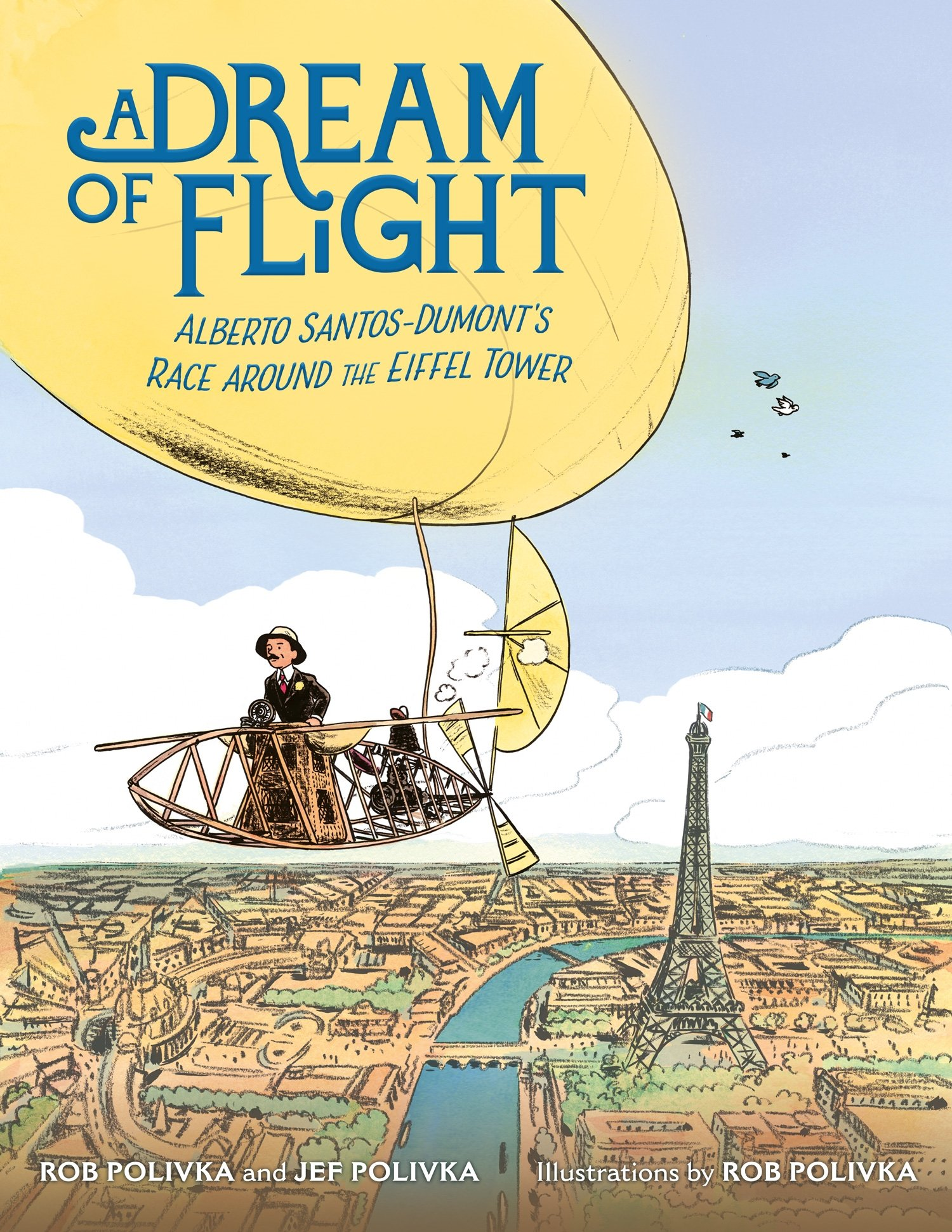 Download A Dream Of Flight: Alberto Santos-Dumont's Race Around The Eiffel Tower 