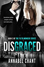 Disgraced: A British Billionaire Erotic Romance Romantic Suspense Serial (The Filth Monger Series Book 3) (English Edition)