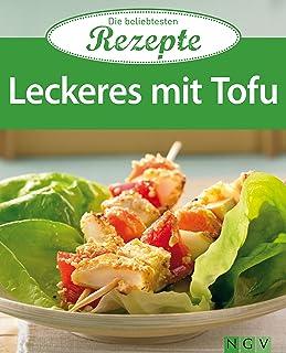 Leckeres mit Tofu: Die beliebtesten Rezepte