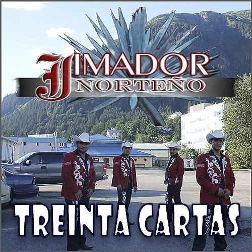 Treinta Cartas by Jimador Norteño on Amazon Music - Amazon.com