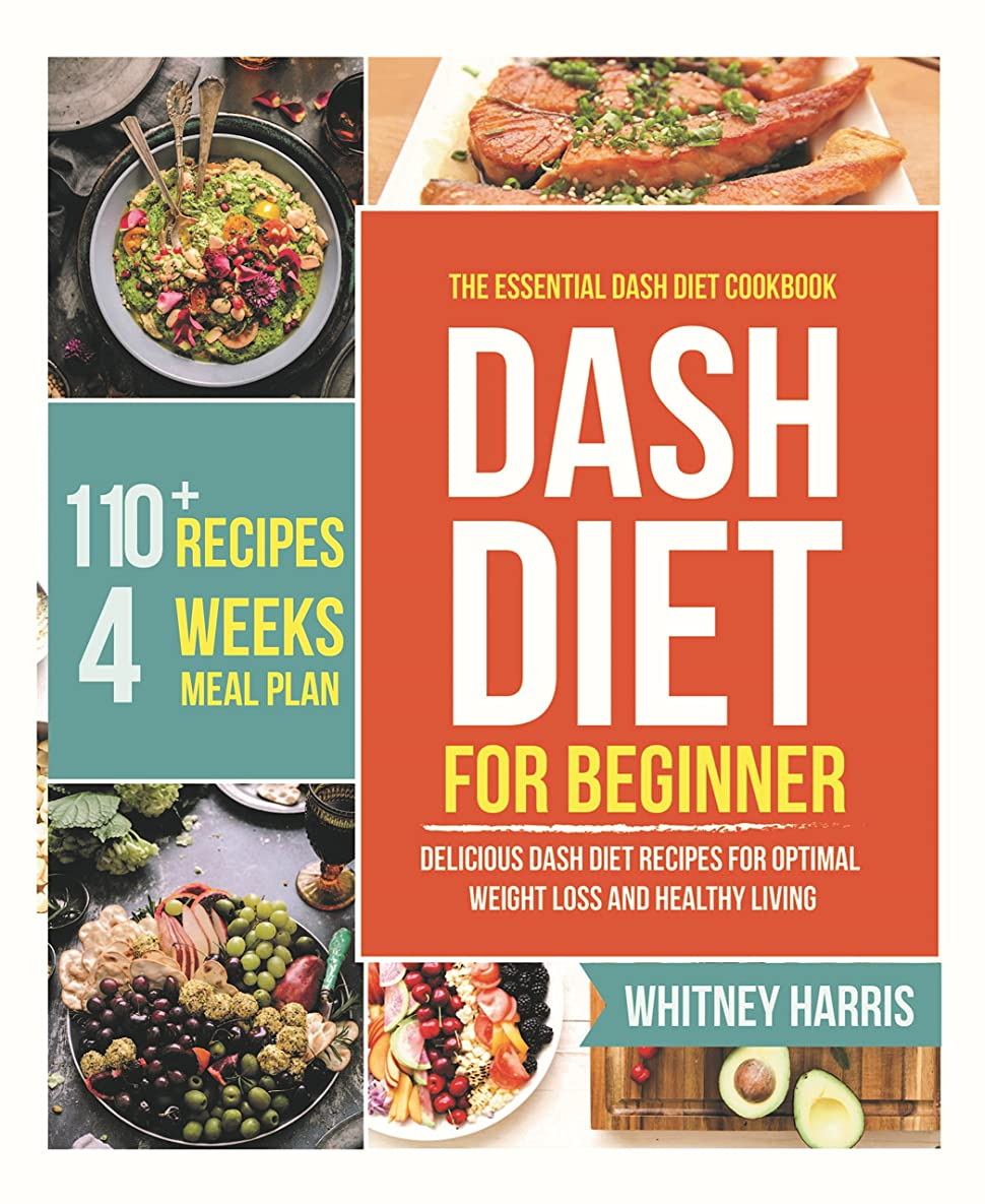 DASH Diet: The Essential Dash Diet Cookbook for Beginners –  Delicious Dash Diet Recipes for Optimal Weight Loss and Healthy Living (English Edition)