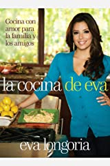 La cocina de Eva: Cocina con amor para la familia y los amigos (Spanish Edition) Hardcover