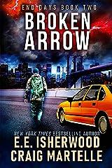 Broken Arrow: A Post-Apocalyptic Adventure (End Days Book 2) Kindle Edition