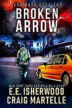 Broken Arrow: A Post-Apocalyptic Adventure (End Days Book 2)