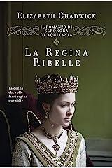 La regina ribelle: Vol. 1 Formato Kindle