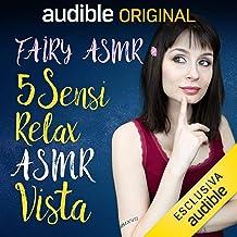Vista: 5 Sensi - Relax ASMR