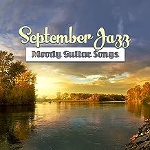 September Jazz – Moody Guitar Songs: Instrumental Jazz for Relaxation, Spanish Guitar del Mar, Bossa All Night Long, Restaurant & Dinner Party Music