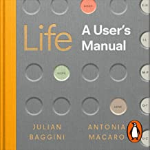 Life: A User's Manual: Philosophy for Every and Any Eventuality