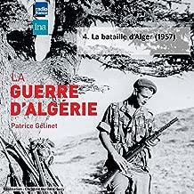 La guerre d'Algérie, Vol. 4: La bataille d'Alger (1957)