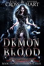Demon Blood (and Other Mysterious Stains) (The Darkheart Files Book 1)