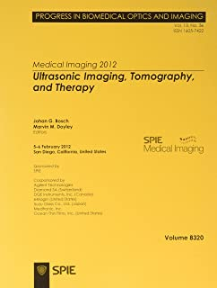 Bosch, J:  Medical Imaging 2012: Ultrasonic Imaging, Tomogra (Proceedings of SPIE)