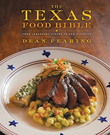 The Texas Food Bible: From Legendary Dishes to New Classics (English Edition)