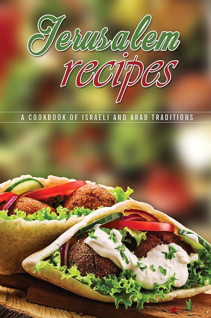 Jerusalem Recipes: A Cookbook of Israeli and Arab Traditions (English Edition)