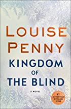 Cover image of Kingdom of the Blind by Louise Penny