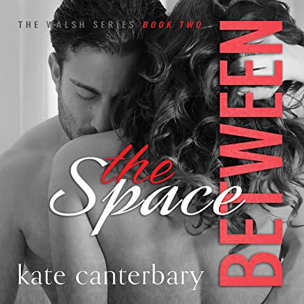 The Space Between: The Walshes, Book 2