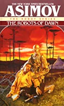 The Robots of Dawn (The Robot Series Book 3)