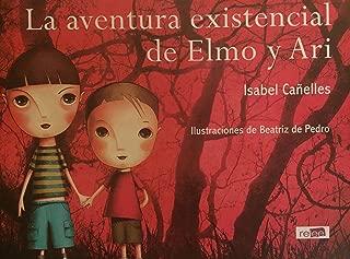 La aventura existencial de Elmo y Ari (Spanish Edition)