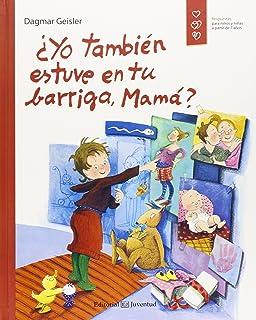 ¿Yo También Estuve En Tu Barriga, Mamá? (Conocer y comprender)