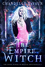 The Empire Witch (The Coven: School of Magical Arts Novella Book 3) (English Edition)