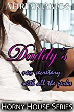 Daddy's New Secretary With All the Perks (Horny House Series Book 27)