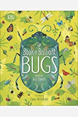 The Book of Brilliant Bugs (Dk) Kindle Edition