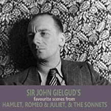 Sir John Gielgud's Favourite Scenes from Hamlet, Romeo and Juliet, and The Sonnets