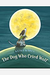 The Dog Who Cried Wolf Kindle Edition