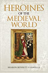 Heroines of the Medieval World Kindle Edition