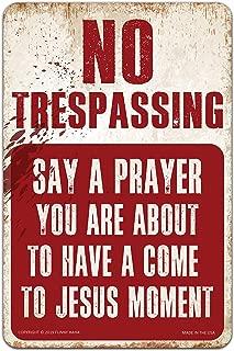 Funny HAHA USA No Trespassing Say a Prayer Funny Metal Sign 7.75 x 11.75 inches by Funny HAHA